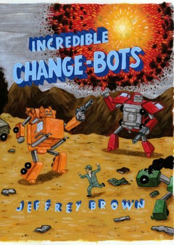 Jeffrey Brown Incredible Change Bots More Than Just Machines!