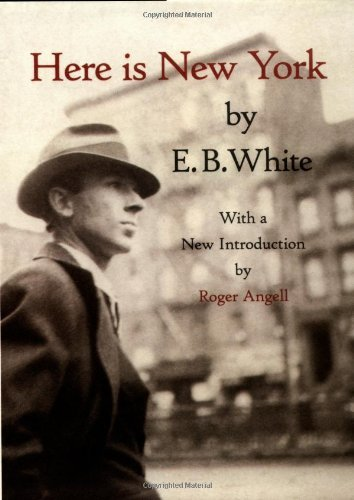 E. B. White Here Is New York