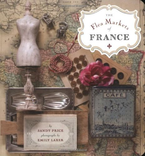 Sandy Price The Flea Markets Of France