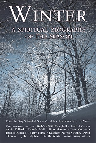Gary D. Schmidt Winter A Spiritual Biography Of The Season Revised