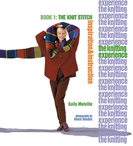 Sally Melville The Knitting Experience Book 1 The Knit Stitch