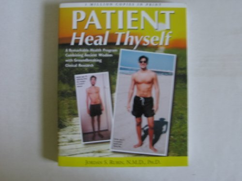Jordan S. Rubin Patient Heal Thyself A Remarkable Health Program Combining Ancient Wis
