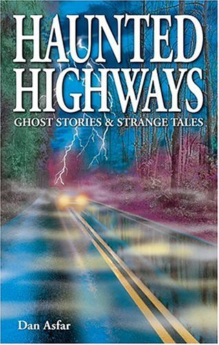Dan Asfar Haunted Highways