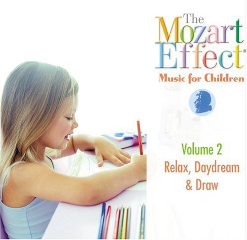 Don Campbell Mozart Effect Music For Children V.2 Relax Daydream & Draw [with Cd]