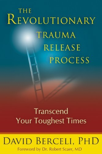 David Berceli The Revolutionary Trauma Release Process Transcend Your Toughest Times