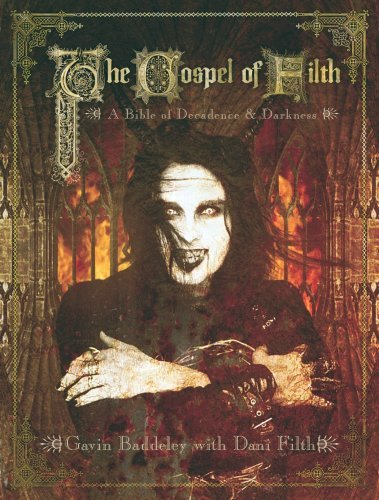 Gavin Baddeley The Gospel Of Filth A Bible Of Decadence & Darkness