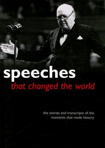 Smith Davies Speeches That Changed The World The Stories And Transcripts Of The Moments That M