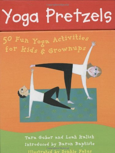 Tara Lynda Guber Yoga Pretzels 50 Fun Yoga Activities For Kids & Grownups