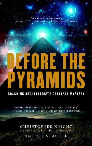 Christopher Knight Before The Pyramids Cracking Archaeology's Greatest Mystery