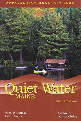 Alex Wilson Quiet Water Maine Canoe And Kayak Guide 0 Edition;