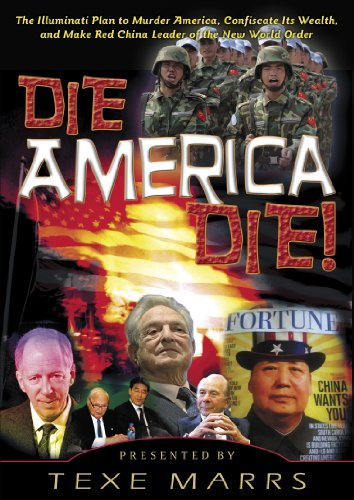 Texe Marrs Die America Die! The Illuminati Plan To Murder America Confiscate