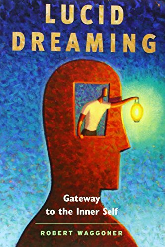Robert Waggoner Lucid Dreaming Gateway To The Inner Self