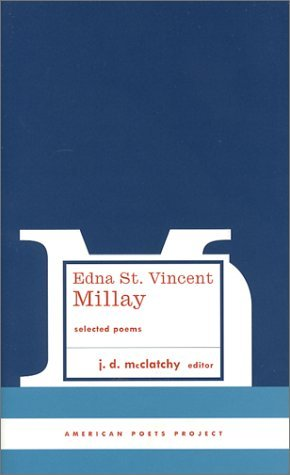 Edna St Vincent Millay Edna St. Vincent Millay Selected Poems
