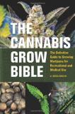 Greg Green Cannabis Grow Bible The The Definitive Guide To Growing Marijuana For Rec 0002 Edition;