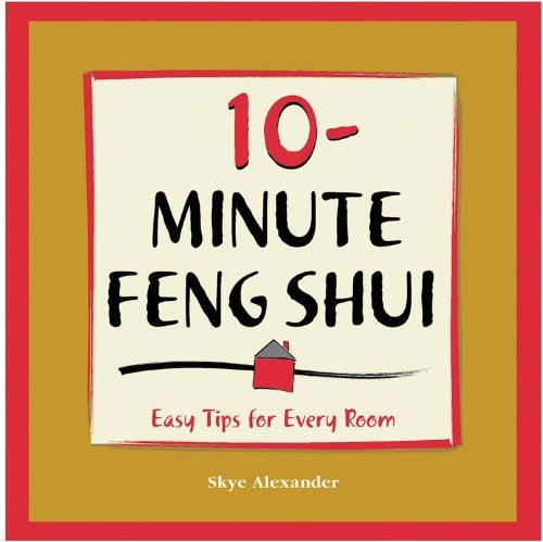 Skye Alexander 10 Minute Feng Shui Easy Tips For Every Room