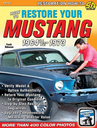 Frank Bohanan How To Restore Your Mustang 1964 1 2 1973
