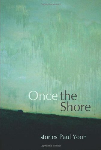 Paul Yoon Once The Shore Stories