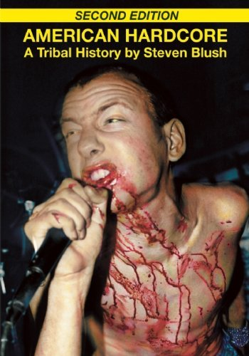 Steven Blush American Hardcore A Tribal History 0002 Edition;
