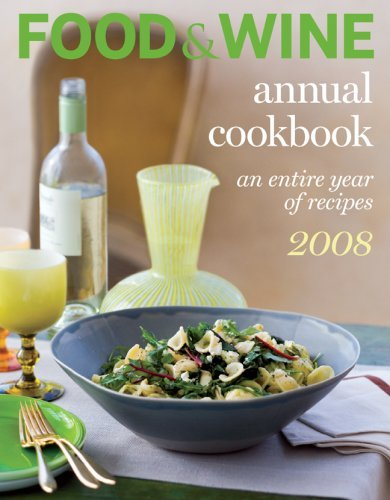 Dana Cowin Kate Heddings Food & Wine Annual Cookbook 2008 An Entire Year O