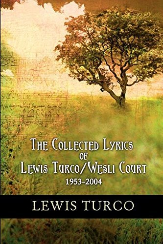 Lewis Turco The Collected Lyrics Of Lewis Turco Wesli Court