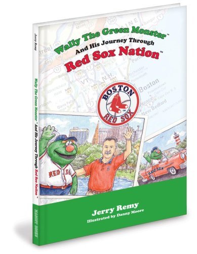 Jerry Remy Wally The Green Monster And His Journey Through Re