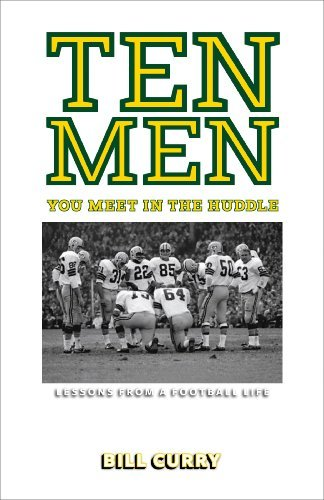 Bill Curry Ten Men You Meet In The Huddle Lessons From A Football Life