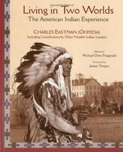 Charles Alexander Eastman Living In Two Worlds The American Indian Experience