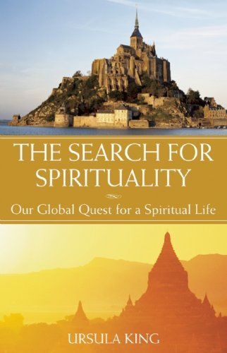 Ursula King The Search For Spirituality Our Global Quest For A Spiritual Life