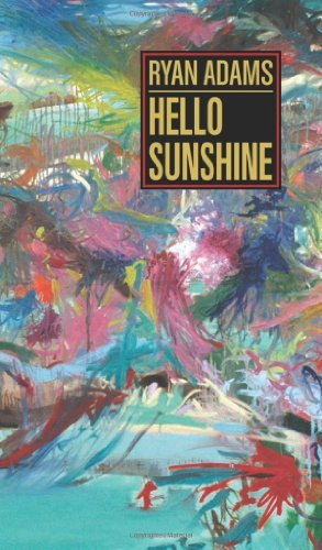 Ryan Adams Hello Sunshine