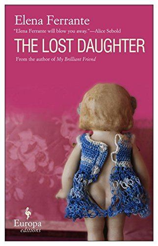 Elena Ferrante The Lost Daughter