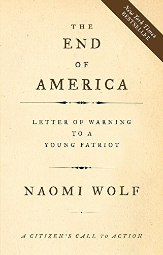 Naomi Wolf The End Of America Letter Of Warning To A Young Patriot