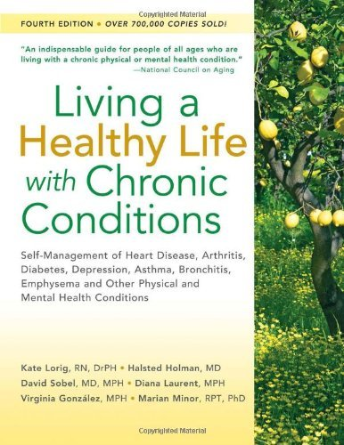 Kate Lorig Living A Healthy Life With Chronic Conditions Self Management Of Heart Disease Arthritis Diab 0004 Edition;