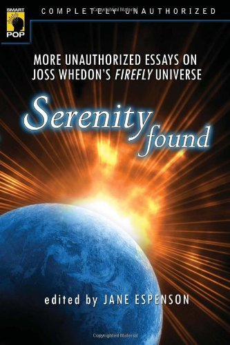 Jane Espenson Serenity Found More Unauthorized Essays On Joss Whedon's Firefly