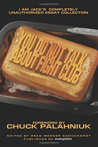 Read Mercer Schuchardt You Do Not Talk About Fight Club I Am Jack's Completely Unauthorized Essay Collect