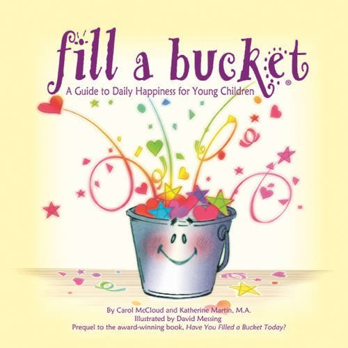 Carol Mccloud Fill A Bucket A Guide To Daily Happiness For Young Children