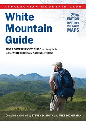 Steven D. Smith White Mountain Guide 29th Amc's Comprehensive Guide To Hiking Trails In The