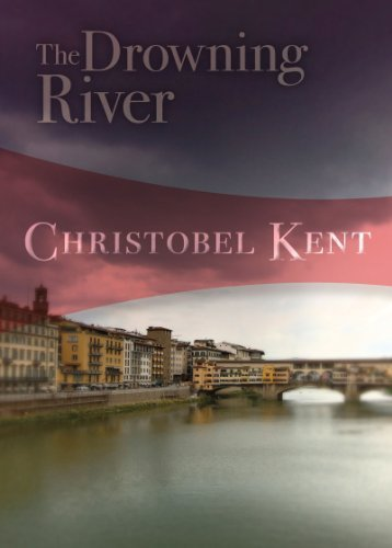 Christobel Kent The Drowning River