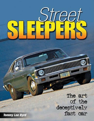 Tommy Lee Byrd Street Sleepers The Art Of The Deceptively Fast Car
