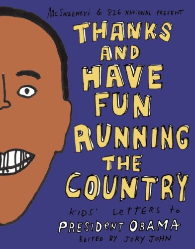 Jory John Thanks And Have Fun Running The Country Kids' Letters To President Obama