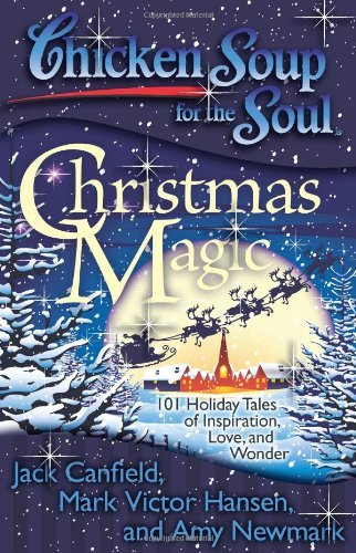 Jack Canfield Chicken Soup For The Soul Christmas Magic 101 Holiday Tales Of Inspiration Original
