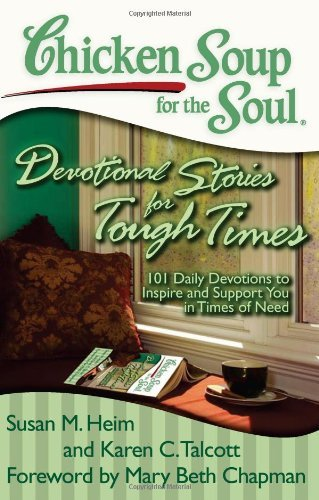 Susan M. Heim Chicken Soup For The Soul Devotional Stories For Tough Times 101 Daily Dev Original