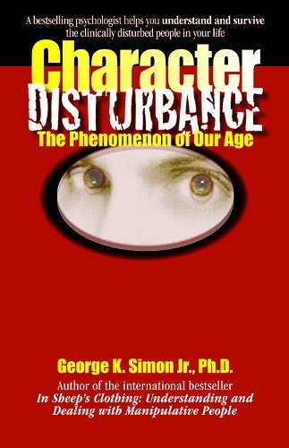 George K. Simon Character Disturbance The Phenomenon Of Our Age