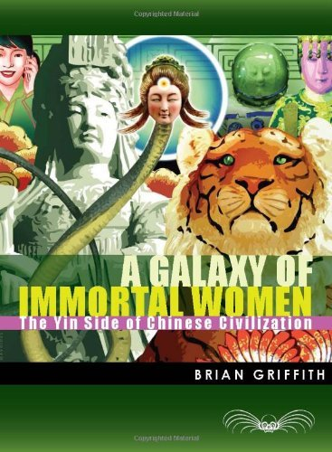Brian Griffith A Galaxy Of Immortal Women The Yin Side Of Chinese Civilization