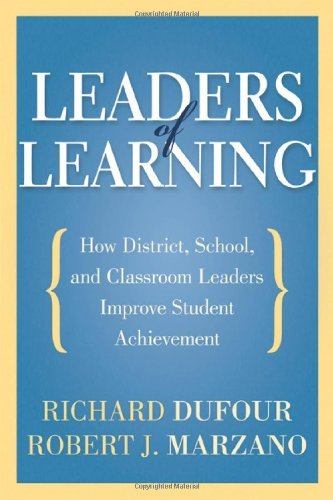 Richard Dufour Leaders Of Learning How District School And Classroom Leaders Impro