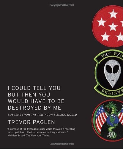 Trevor Paglen I Could Tell You But Then You Would Have To Be Des Emblems From The Pentagon's Black World