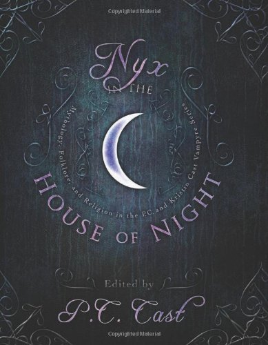P. C. Cast Nyx In The House Of Night Mythology Folklore And Religion In The P.C. And