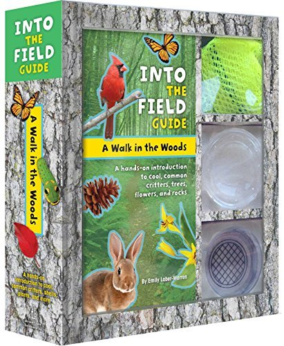 Emily Laber Warren A Walk In The Woods Into The Field Guide A Hands On Introduction To