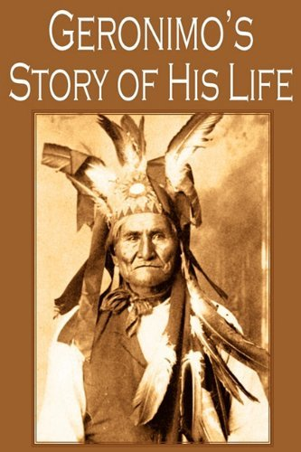 Geronimo Geronimo's Story Of His Life