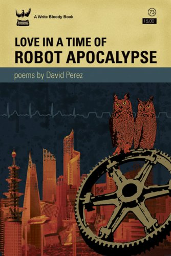 David Perez Love In A Time Of Robot Apocalypse