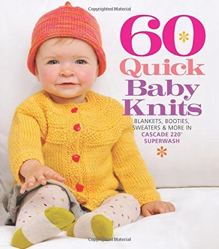 Sixth & Spring Books 60 Quick Baby Knits Blankets Booties Sweaters & More In Cascade 220